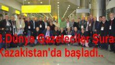 3.Dünya Gazeteciler Şurası için Türk dünyası gazetecileri Kazakistan'da buluştular