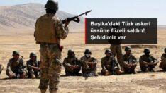 Başika'daki Türk askeri üssüne saldırı! Şehidimiz var