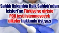 Türkiye PCR testi kararı… 15 ülke için kaldırıldı