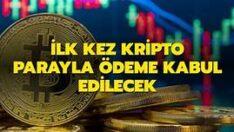 Dünya'da İlk ! Kripto parayla ödeme kabul edilecek